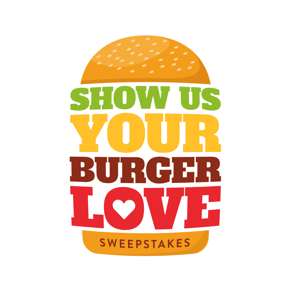 Show Us Your Burger Love Sweepstake 2019